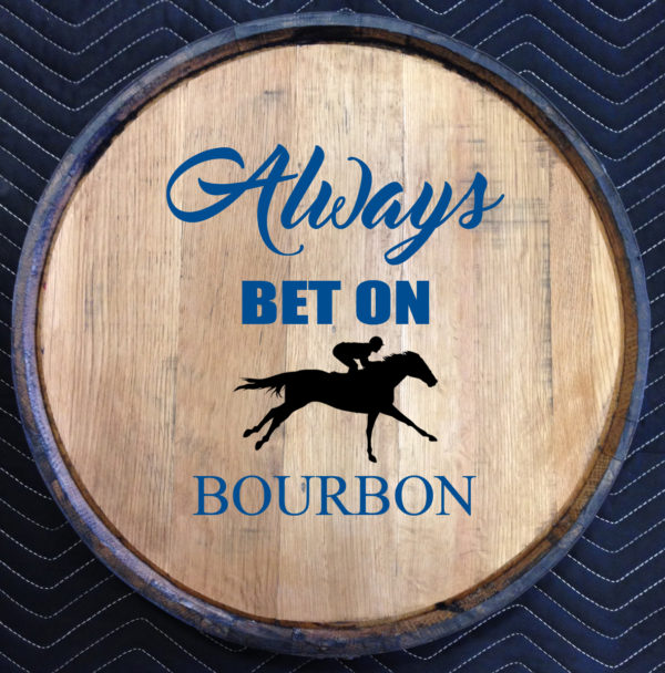 always bet on bourbon quarter barrel head